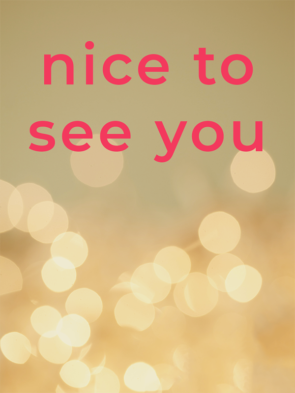 Nice to See You | Be Momentful