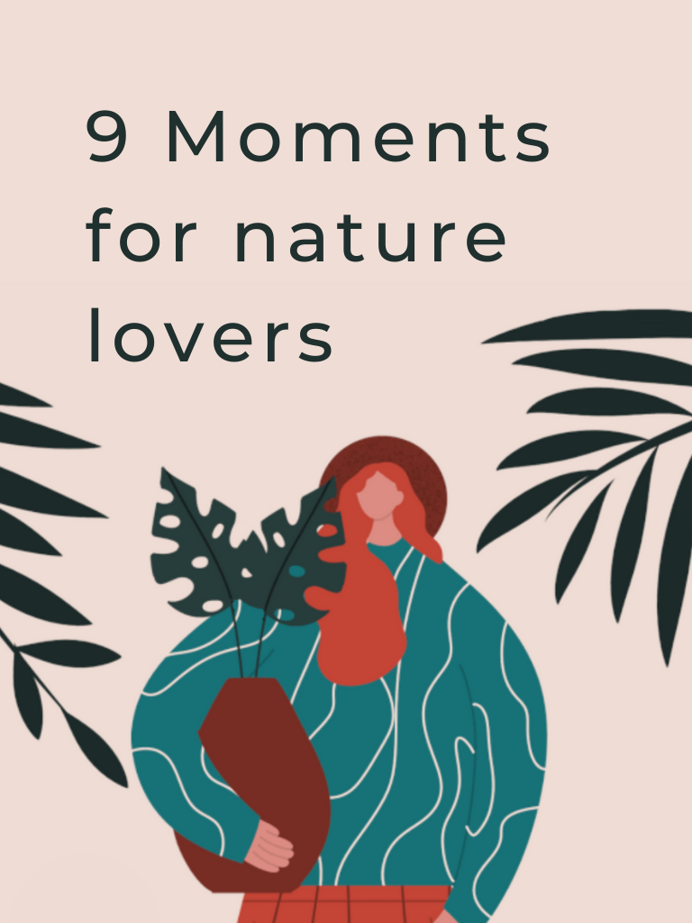 9 moments for nature lovers