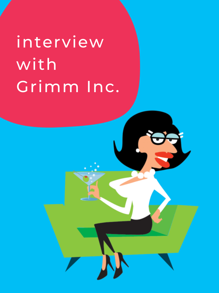 Interview with Grimm Inc.