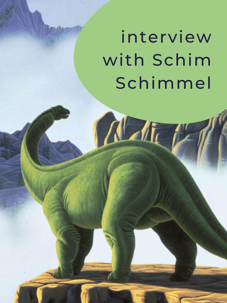 Interview with Schim Schimmel
